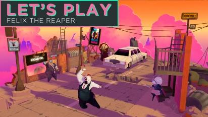 Let's Play - Felix the Reaper