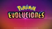 Pokémon Evoluciones - Tráiler Oficial