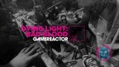 Dying Light: Bad Blood - Replay del Livestream