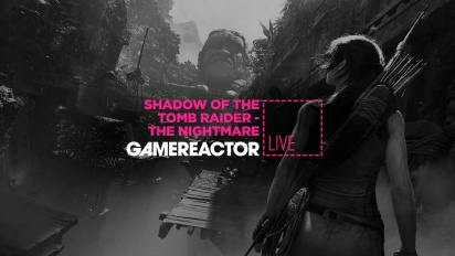 Shadow of the Tomb Raider: La pesadilla - Replay del Livestream
