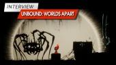 Unbound: Worlds Apart - Entrevista