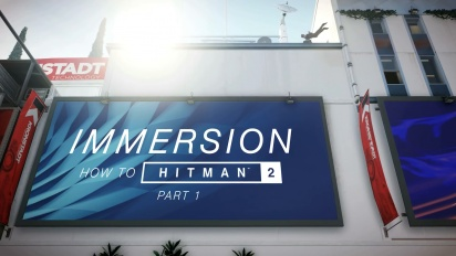 Hitman 2 - How To Hitman: Immersion Trailer