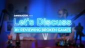 Let's Discuss - Reviewing Broken Games