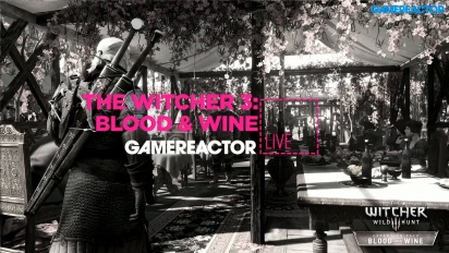 The Witcher 3: Blood and Wine - Livestream Replay