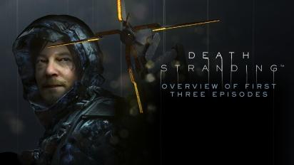 Death Stranding - Repaso a los Episodios 1 a 3