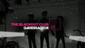 The Blackout Club - Livestream Replay