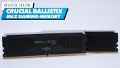 El Vistazo - Crucial Ballistix Max Gaming Memory