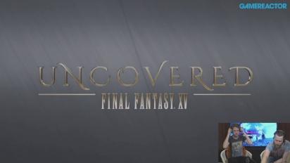 Final Fantasy XV - Repetición del livestream de Uncovered