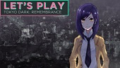Let's Play Tokyo Dark: Remembrance