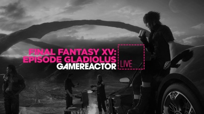 Final Fantasy XV: Episodio Gladio - Replay del Livestream