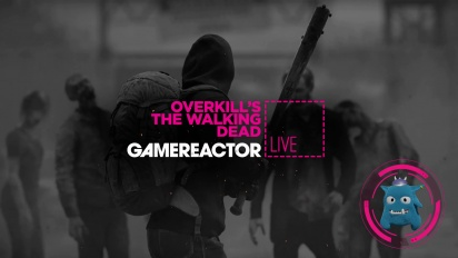 Overkill's The Walking Dead - Replay del Livestream de lanzamiento